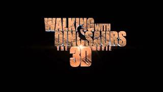 Walking with Dinosaurs 3D OST: Live Like a Warrior