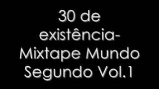 30 De Existência - Mundo Segundo (Mixtape Mundo Segundo Vol.1)