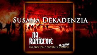 No Konforme - 03 - Susana Dekadenzia