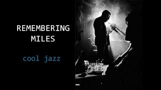 COOL JAZZ - Remembering Miles