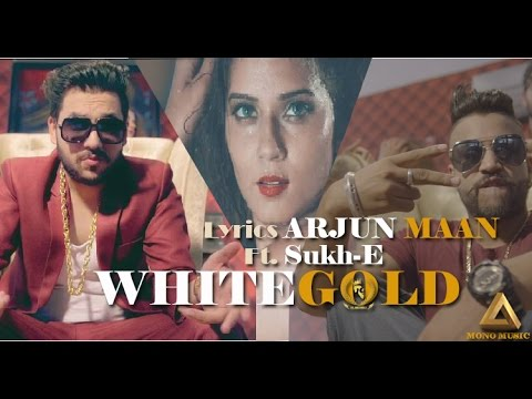 White Gold Lyrics - Sukhe Muzical Doctorz | Arjun Maan
