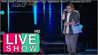Sweet Disposition - Temper Trap (Yuka - Indonesian Idol Show 5) Perform Only