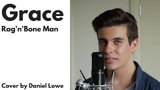 """GRACE"" - Rag'n'Bone Man // Cover by Daniel Lowe"