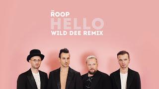 THE ROOP - Hello (Wild Dee Remix)