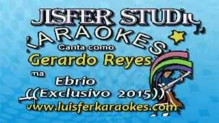 Gerardo Reyes - Ebrio -  Karaokes demo