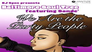 "Baltimore Soul Tree Feat Sande  - ""We Are The Party People"" (Spen, Thommy & Neal Remix)"