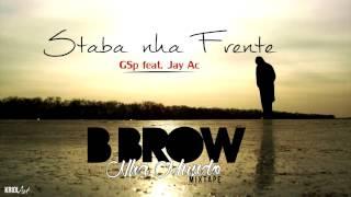 Staba nha Frente   B-Brow GSp feat. Jay Ac