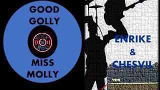 GOOD GOLLY MISS MOLLY en español ENRIKE&CHESVIL