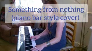 Piano bar-esque style excerpt cover of Foo Fighter's 'Something from Nothing'