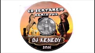 CD Sertanejo Remix 2016 (DJ Kenedy)