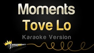 Tove Lo - Moments (Karaoke Version)