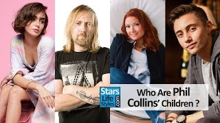 Who Are Phil Collins' Children ? [2 Daughters And 3 Sons] | Genesis Drummer And Singer