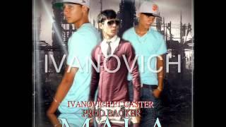 Mala - Ivanovich ft Caster  - El cerebro musical - (ReggaetoN SexX) @ivanovichlive