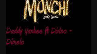 Daddy Yankee ft Divino - Dimelo