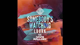 "LUURK - ""Somebody Watching (feat Davis Mallory)"""