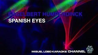 ENGELBERT HUMPERDINCK - SPANISH EYES - Karaoke Channel Miguel Lobo