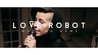 """Love, Robot - """"Waiting Game"""" Banks Cover"""