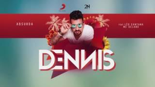 Dennis - Absurda Feat. Léo Santana e Delano  (Áudio Oficial)
