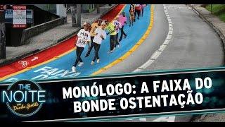 Monólogo 01/10/14: A Faixa do Bonde Ostentação