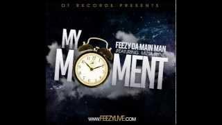 Feezy Da Main Man feat. Mizta Nyne - My Moment **HOT SONG**