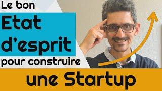 Le bon état d'esprit pour construire une Startup