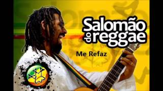 Me Refaz - Salomão do Reggae