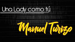 Una Lady Como Tu (Letra) - Mtz Manuel turizo