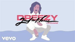 Dreezy - 2nd to None (feat. 2 Chainz)