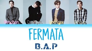 B.A.P (비에이피) - Fermata | Han/Rom/Eng | Color Coded Lyrics |