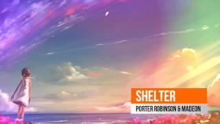 『House』   Shelter - Porter Robinson & Madeon