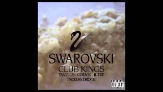 Tama126 Feat. Cody K, Il Tre - Swarovsky Club Kings (Prod. Drone)