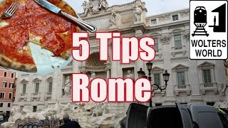 Visit Rome - 5 Tips for Visiting Rome, Italy