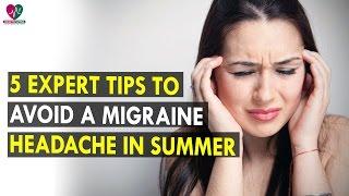 5 expert tips to avoid a migraine headache in summer || Health Sutra - Best Health Tips