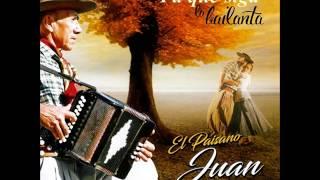 """EL PAISANO JUAN -  Pa"""" que siga la bailanta"""