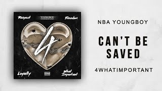 NBA YoungBoy - Can't Be Saved (4 What Important)