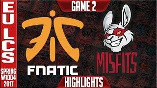 Fnatic vs Misfits Game 2 Highlights - EU LCS W10D4 Spring 2017 - FNC vs MSF G2