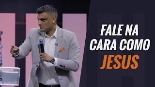 Tiago Brunet -  Fale na cara como JESUS