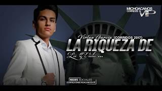 La riqueza de la vida - Virlan Garcia ( Corridos 2017 ) - Lo mas nuevo del 2017