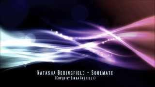 Natasha Bedingfield - Soulmate (Cover by Linda Åkerfelt)