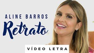 Aline Barros - RETRATO - Vídeo Letra
