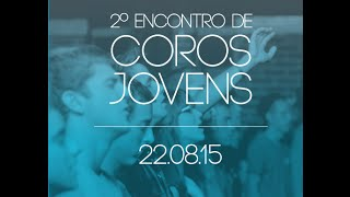 2° Encontro de Coros Jovens IBVP - ELLOS KORAL