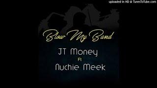 JT Money Feat. Nuchie Meek - Blow My Band (NEW MUSIC 2017)