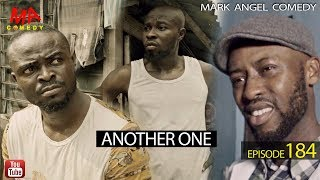 ANOTHER ONE (Mark Angel Comedy) (Episode 184)