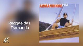 Armandinho - Reggae Das Tramanda - Álbum Armandinho (Oficial)