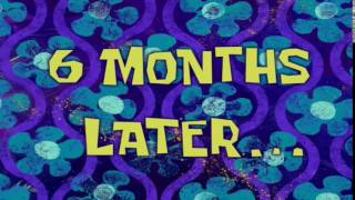 6 Months Later... | SpongeBob Time Card #37