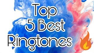 Top 5 Best Ringtones ! 2018 🔥