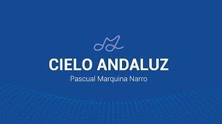 AMCS | CIELO ANDALUZ - Pascual Marquina Narro
