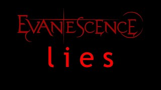 Evanescence-Lies Lyrics (Origin)