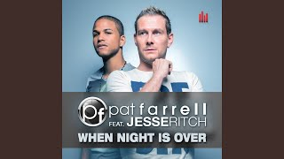 When Night Is Over (Radio Mix) (feat. Jesse Ritch)