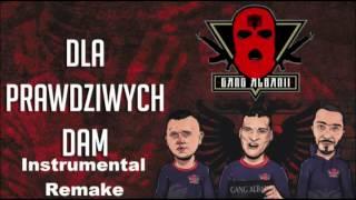 Gang Albanii- Dla prawdziwych dam (Instrumental Remake)